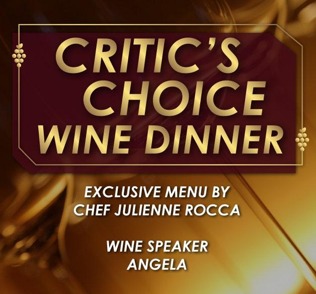 CRITIC'S CHOICE WINE DINNER
