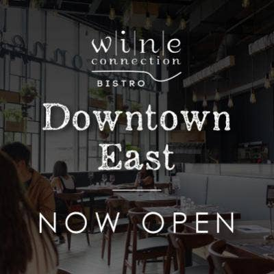 WINE CONNECTION BISTRO OPENS ITS DOORS  @ DOWNTOWN EAST