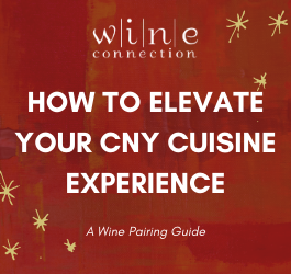 How to elevate your CNY cuisine experience | A Wine Paring Guide