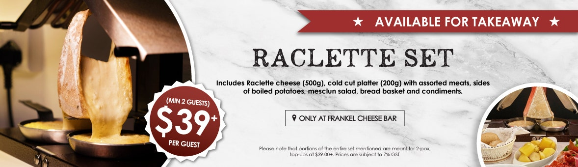 RACLETTE CHEESE SET & MACHINE (NOW AVAIL FOR TAKEAWAY @ FRANKEL AVE)